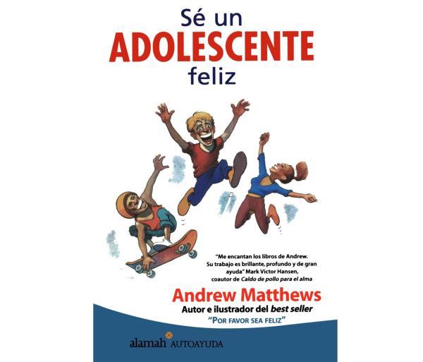 Los 9 mejores libros de autoayuda para adolescentes - Sé un adolescente feliz, uno de los mejores libros de autoayuda